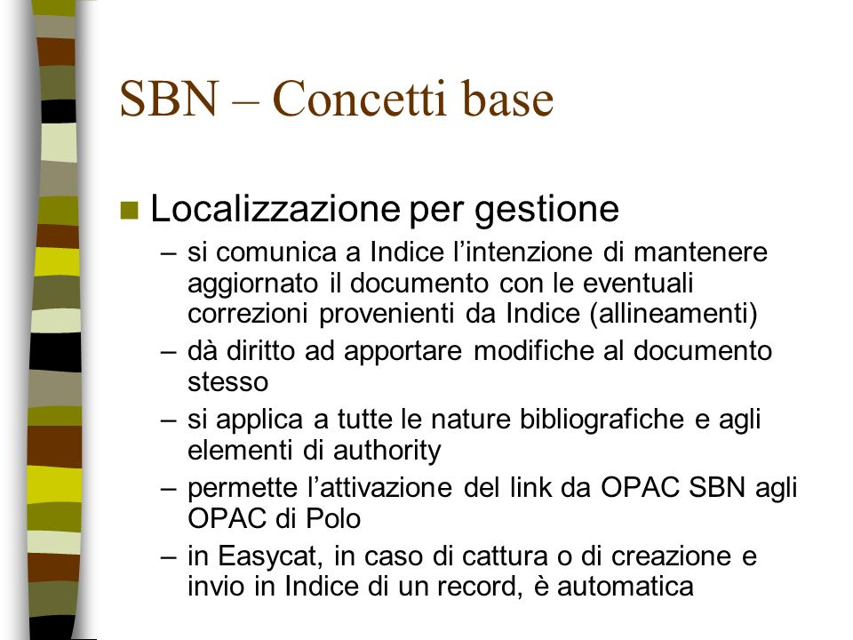 SBN – Concetti base Localizzazione per gestione
