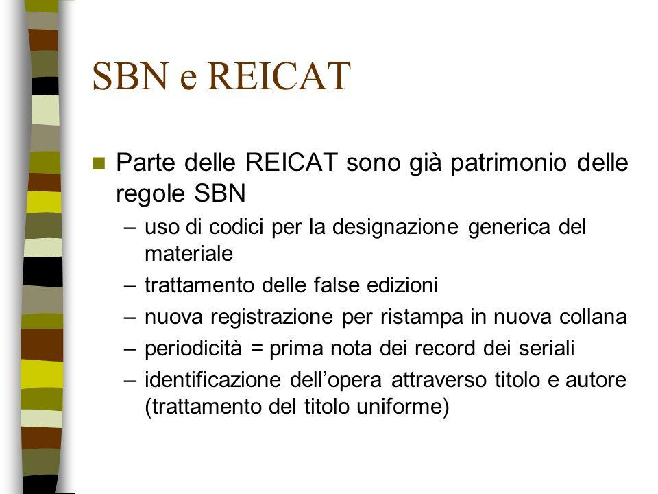 SBN e REICAT Parte delle REICAT sono già patrimonio delle regole SBN