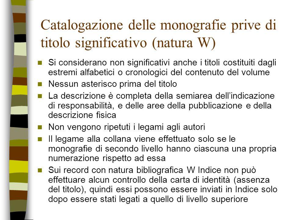 Catalogazione delle monografie prive di titolo significativo (natura W)