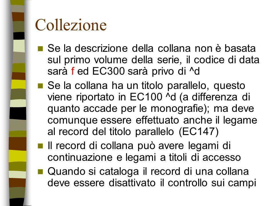 CollezioneSe la descrizione della collana non è basata sul primo volume della serie, il codice di data sarà f ed EC300 sarà privo di ^d.