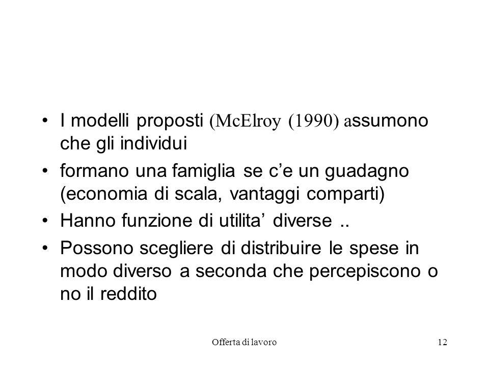 I modelli proposti (McElroy (1990) assumono che gli individui