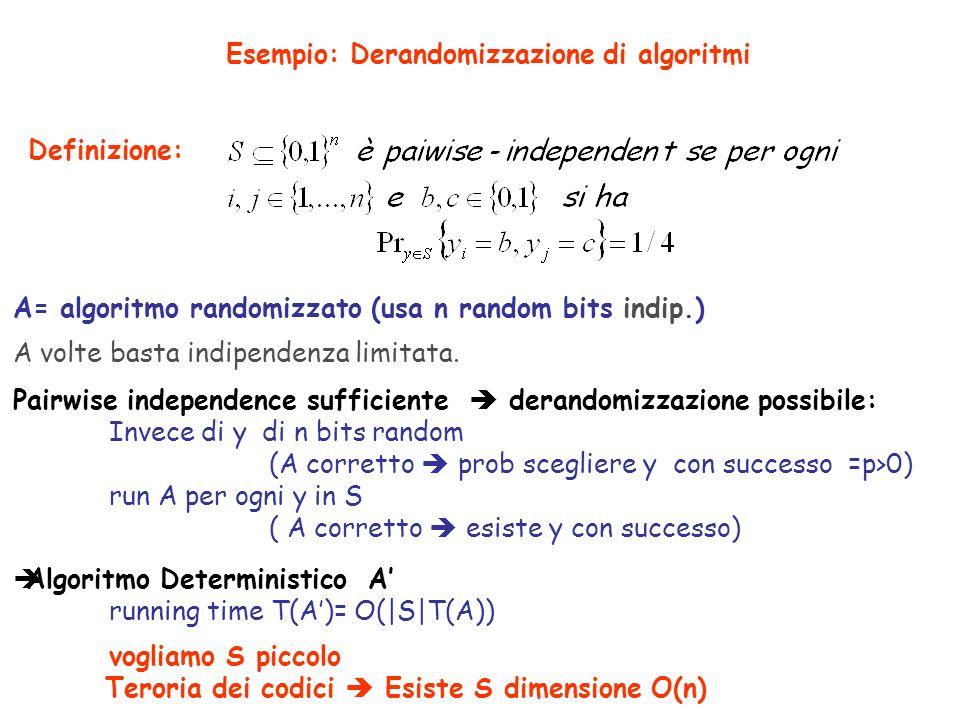 Esempio: Derandomizzazione di algoritmi