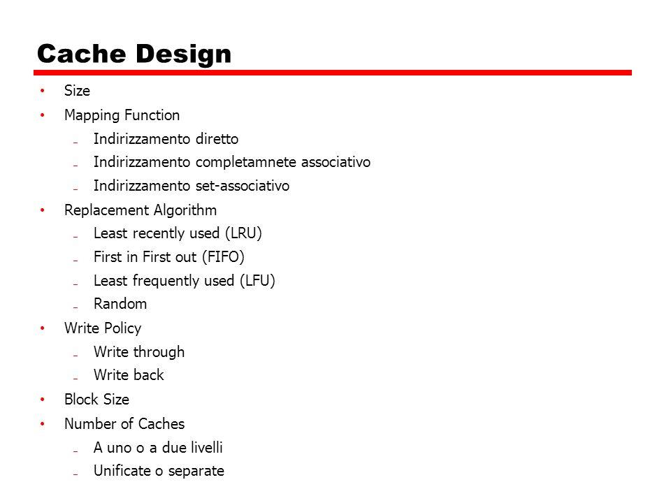 Cache Design Size Mapping Function Indirizzamento diretto