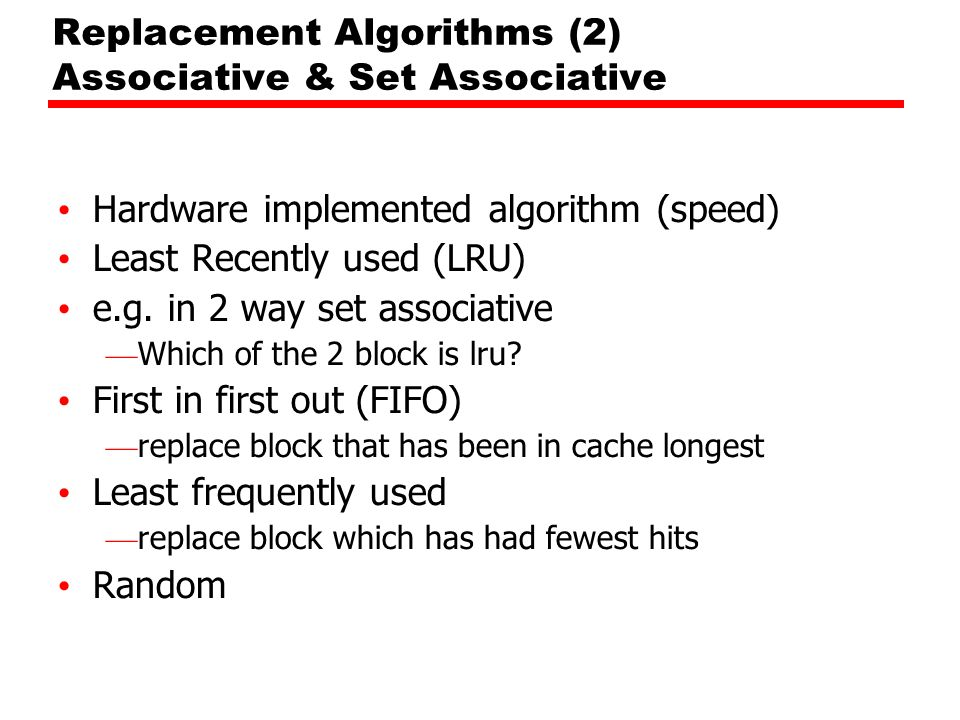 Replacement Algorithms (2) Associative & Set Associative