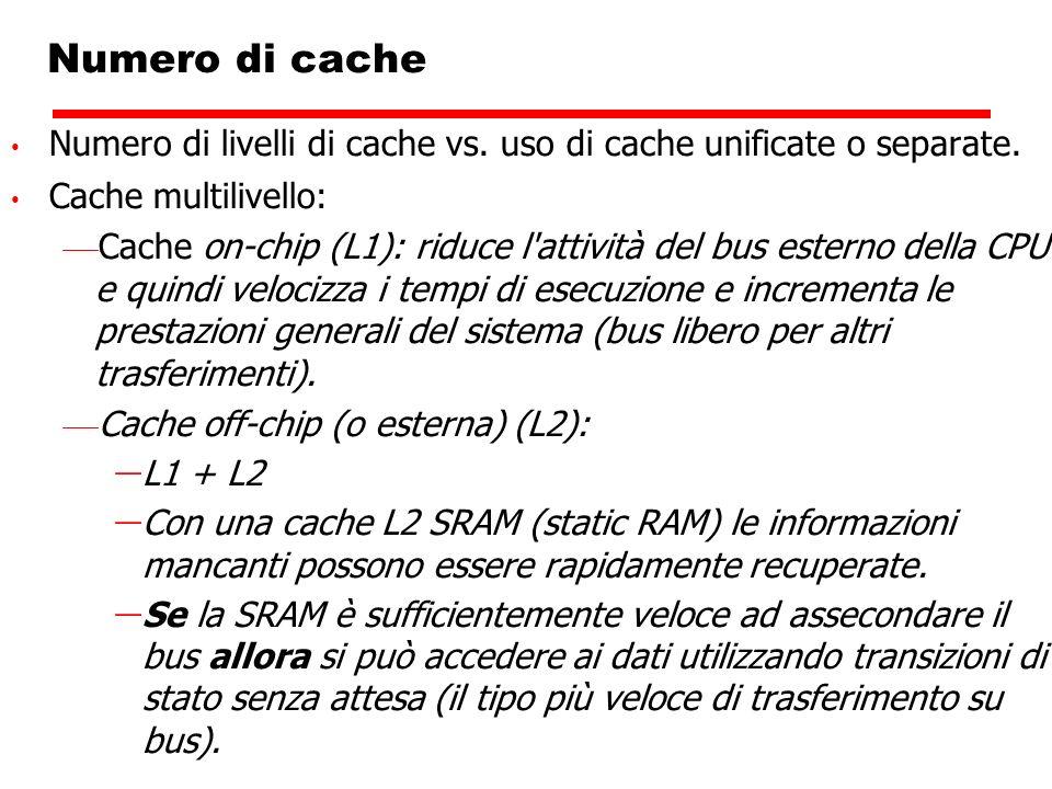 Numero di cacheNumero di livelli di cache vs. uso di cache unificate o separate. Cache multilivello: