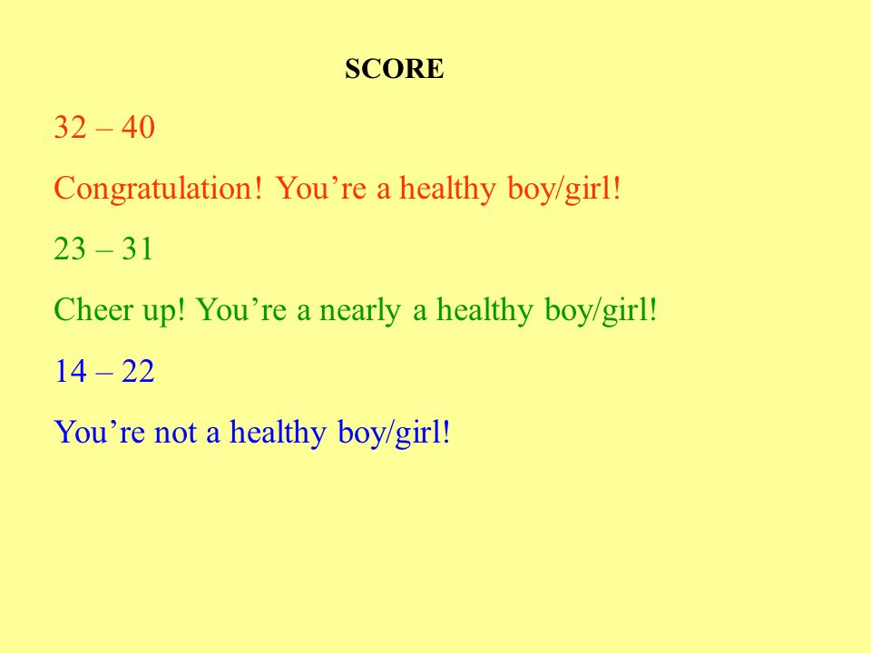 Congratulation! You're a healthy boy/girl! 23 – 31