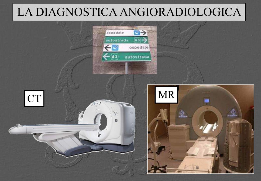 LA DIAGNOSTICA ANGIORADIOLOGICA