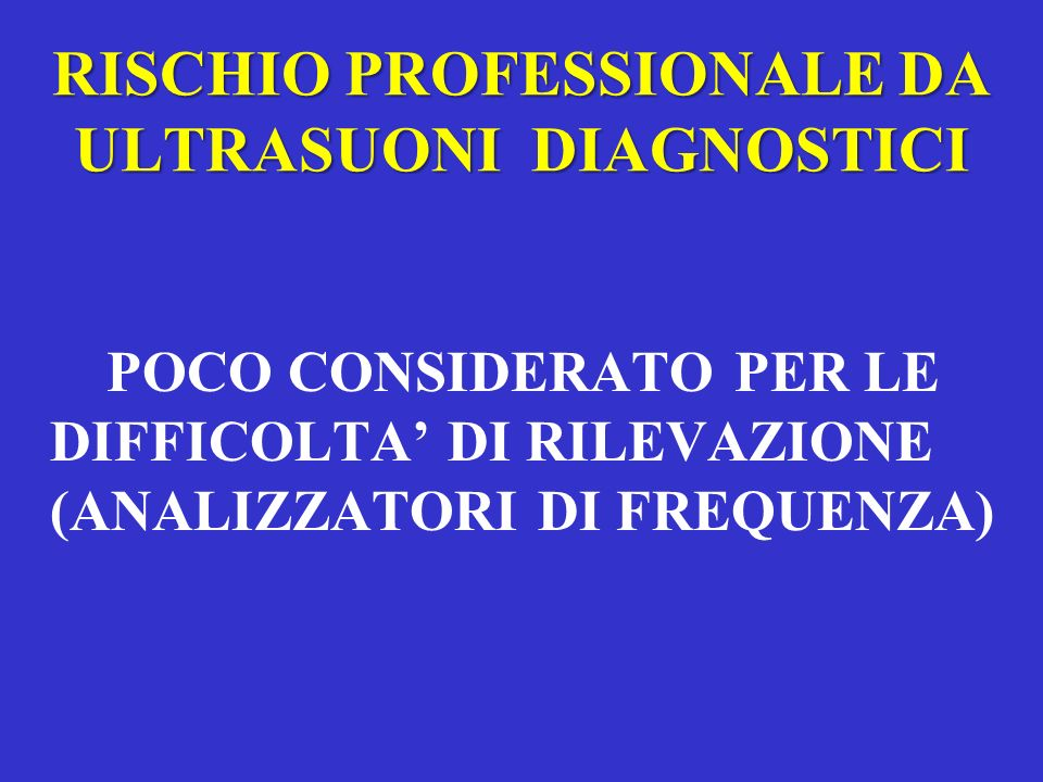RISCHIO PROFESSIONALE DA ULTRASUONI DIAGNOSTICI