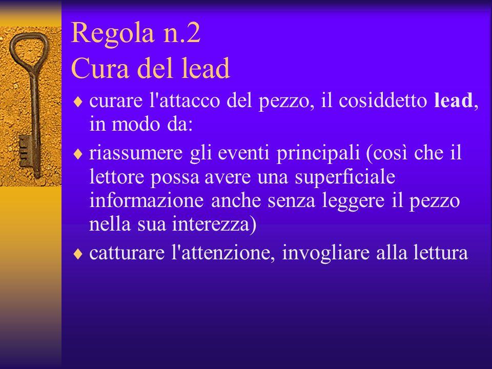 Regola n.2 Cura del lead curare l attacco del pezzo, il cosiddetto lead, in modo da: