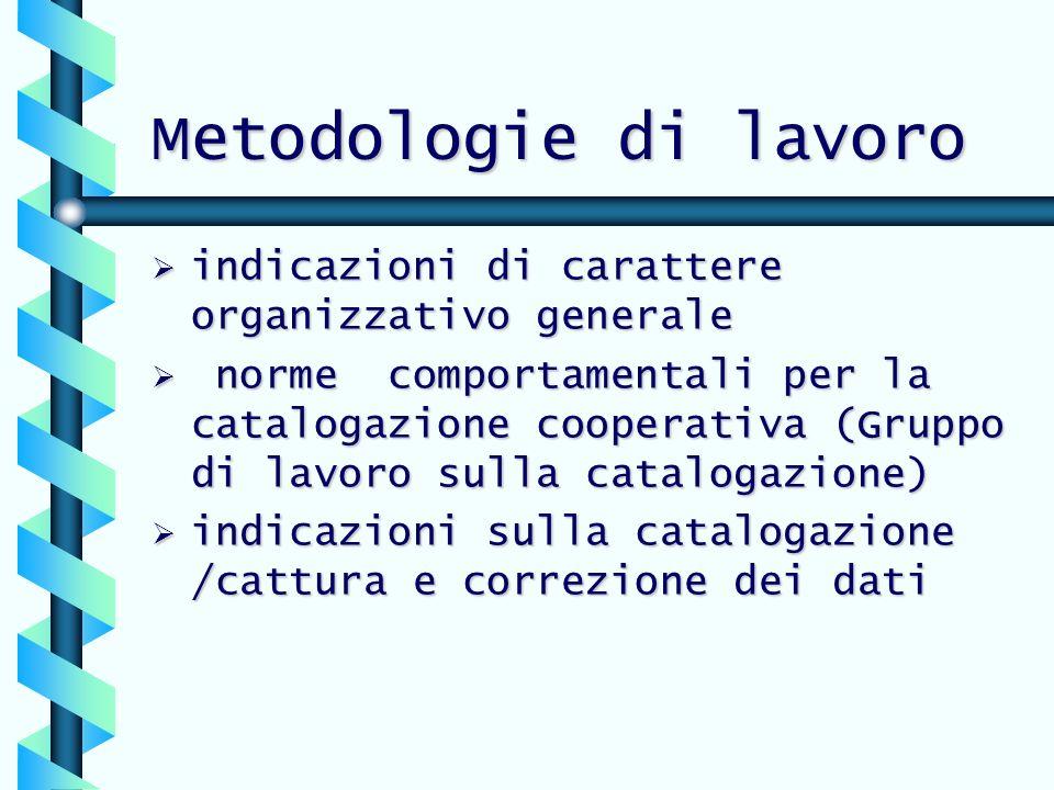 Metodologie di lavoro indicazioni di carattere organizzativo generale