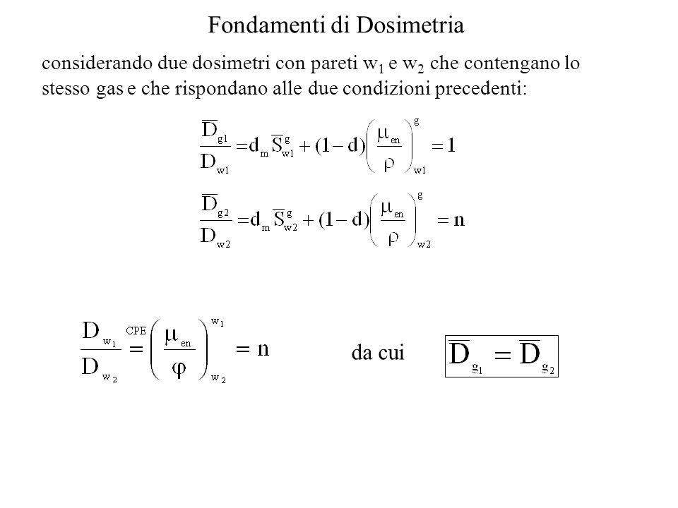 considerando due dosimetri con pareti w1 e w2 che contengano lo stesso gas e che rispondano alle due condizioni precedenti: