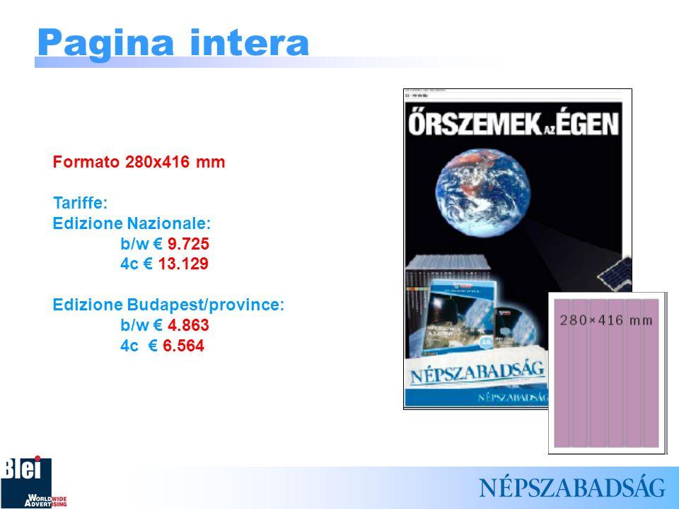 Pagina intera Formato 280x416 mm Tariffe: Edizione Nazionale:
