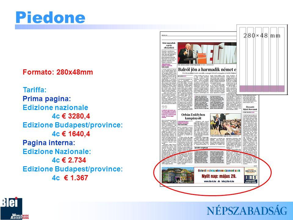 Piedone Formato: 280x48mm Tariffa: Prima pagina: Edizione nazionale