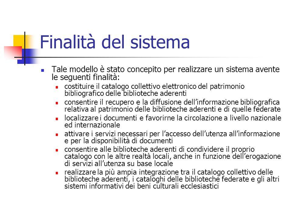 Finalità del sistema Tale modello è stato concepito per realizzare un sistema avente le seguenti finalità: