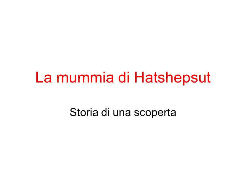 La mummia di Hatshepsut