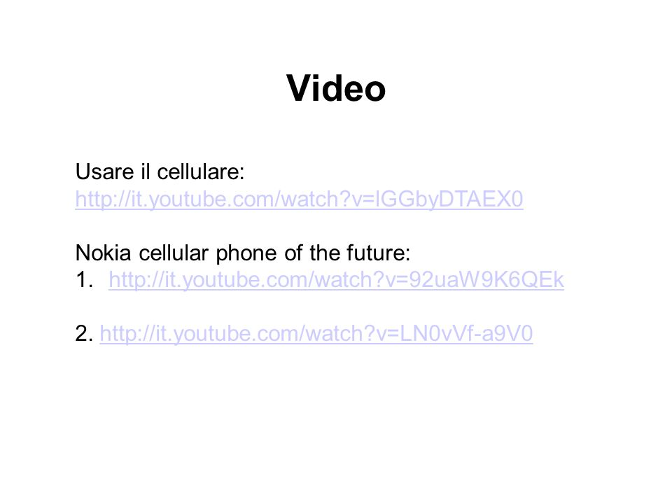 Video Usare il cellulare: http://it.youtube.com/watch v=lGGbyDTAEX0