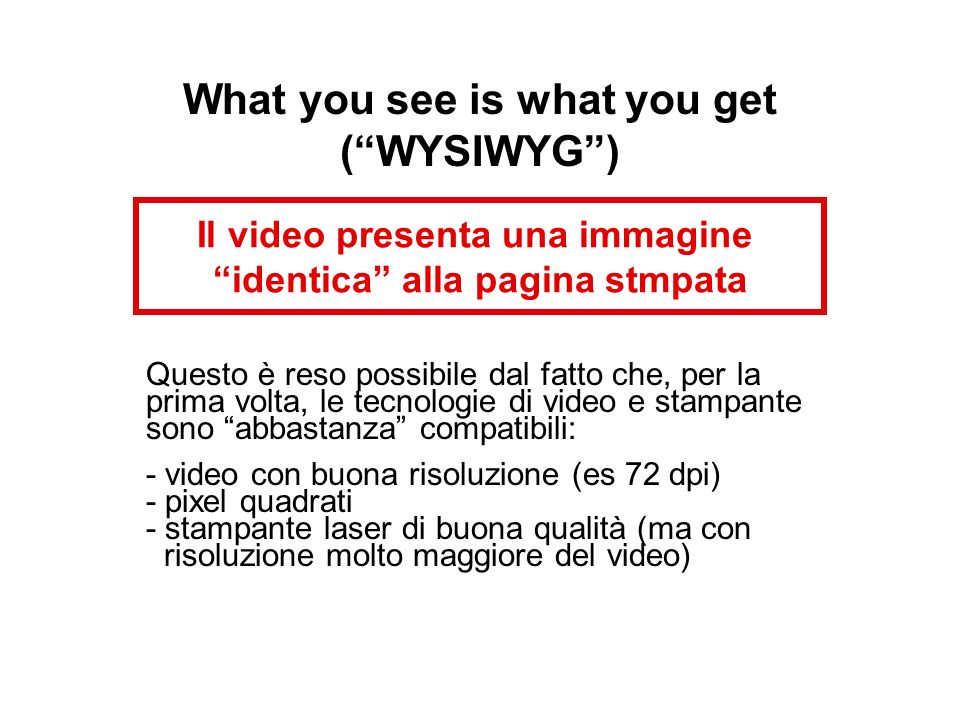 What you see is what you get ( WYSIWYG )