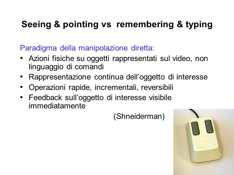 Seeing & pointing vs remembering & typing