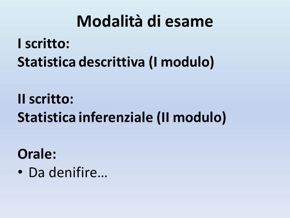 Modalità di esame I scritto: Statistica descrittiva (I modulo)