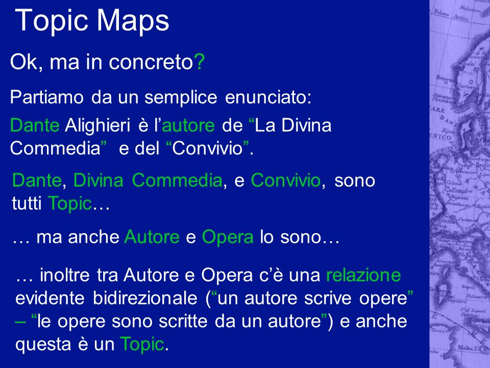 Topic Maps Ok, ma in concreto Partiamo da un semplice enunciato: