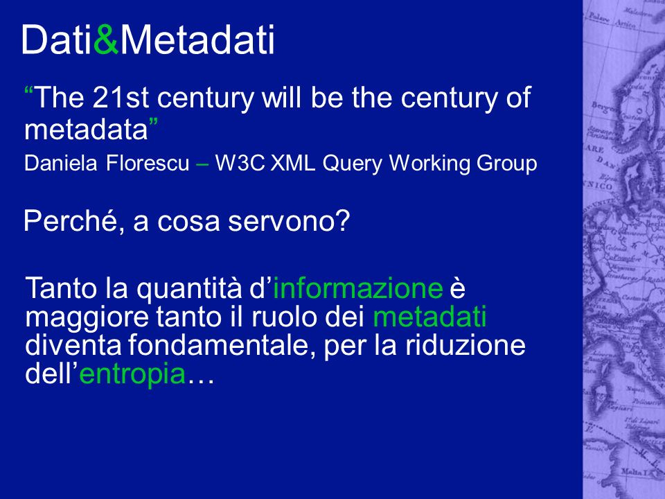 Dati&Metadati The 21st century will be the century of metadata