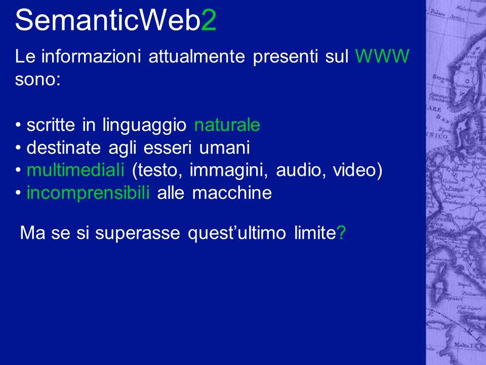 SemanticWeb2 Le informazioni attualmente presenti sul WWW sono: