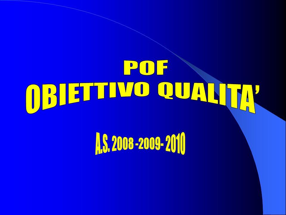 POF OBIETTIVO QUALITA' A.S. 2008 -2009- 2010
