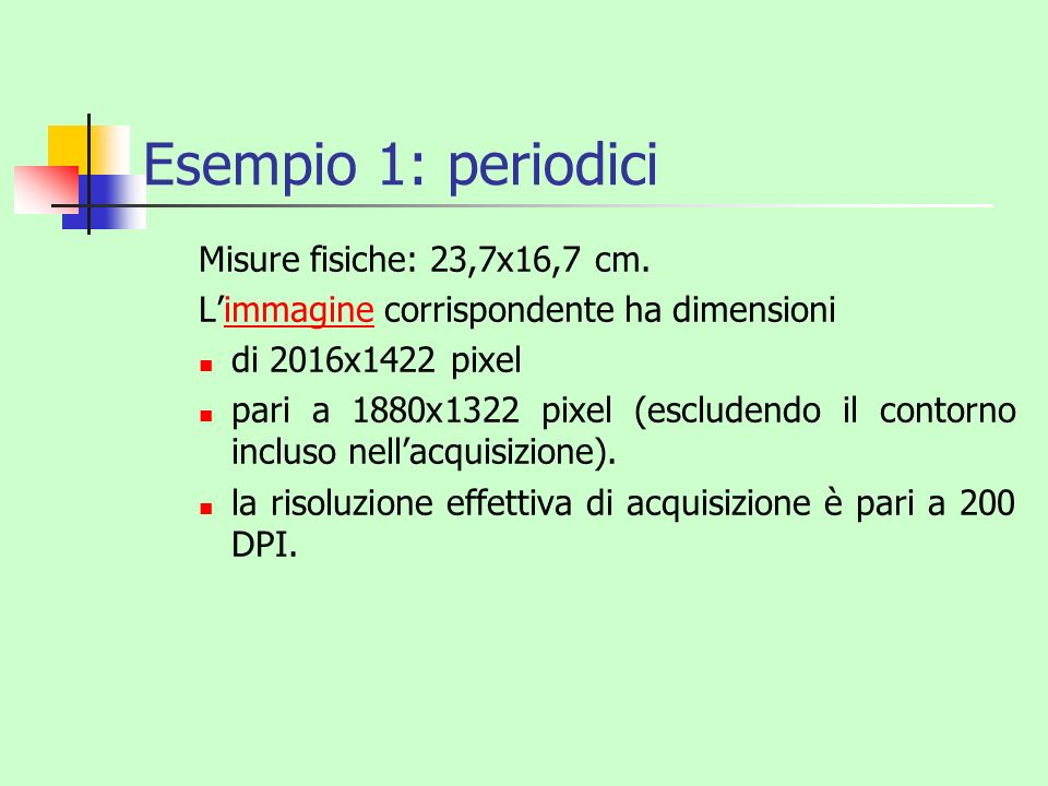 Esempio 1: periodici Misure fisiche: 23,7x16,7 cm.