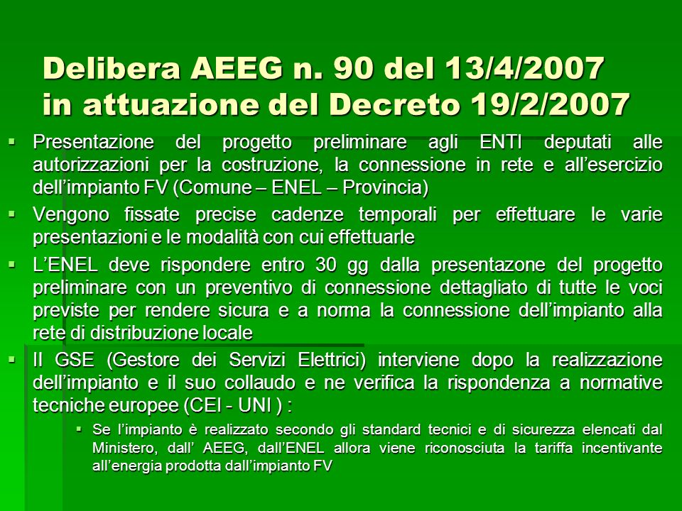 Delibera AEEG n. 90 del 13/4/2007 in attuazione del Decreto 19/2/2007