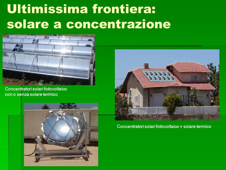 Ultimissima frontiera: solare a concentrazione