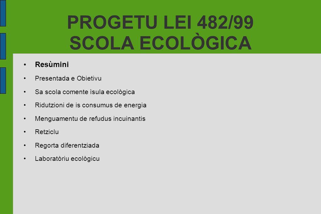 PROGETU LEI 482/99 SCOLA ECOLÒGICA