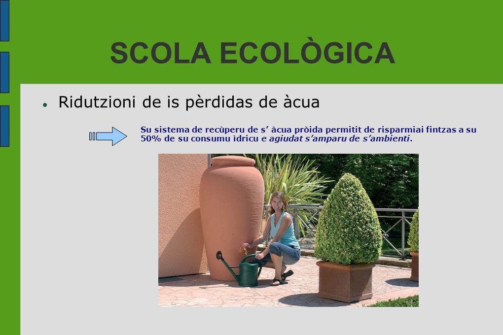 SCOLA ECOLÒGICA Ridutzioni de is pèrdidas de àcua