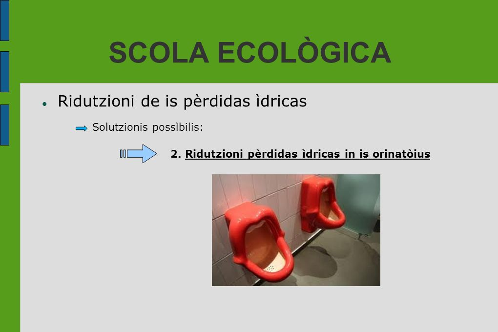 SCOLA ECOLÒGICA Ridutzioni de is pèrdidas ìdricas