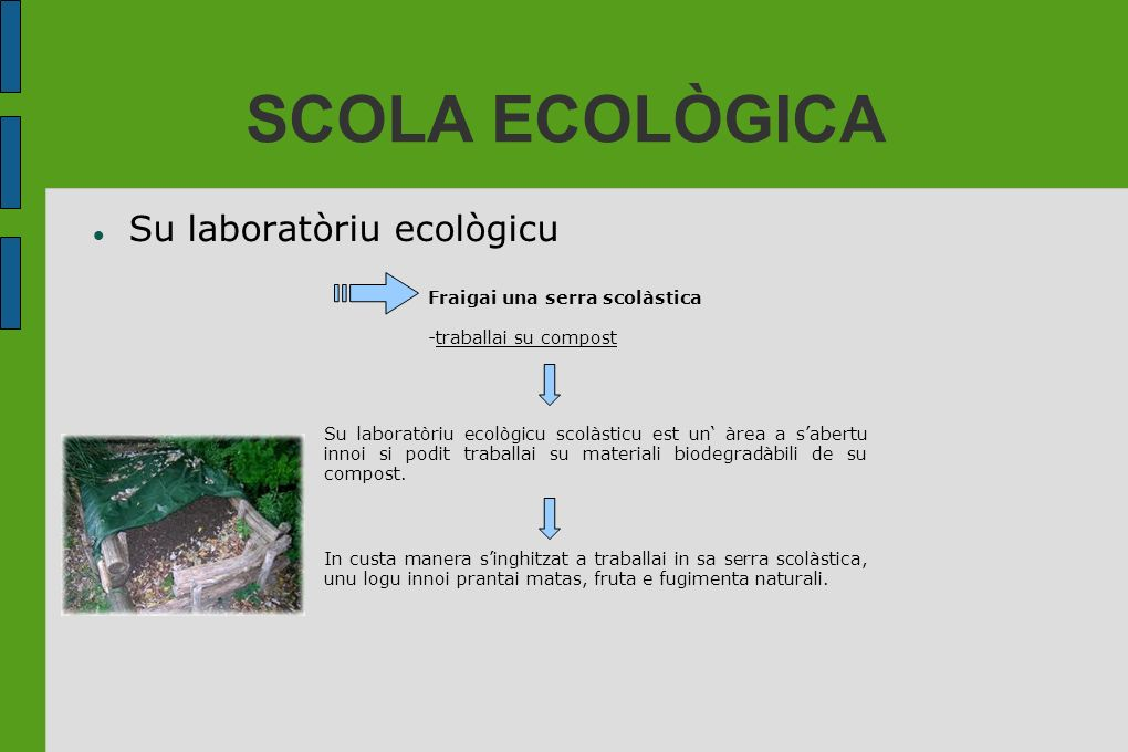 SCOLA ECOLÒGICA Su laboratòriu ecològicu Fraigai una serra scolàstica