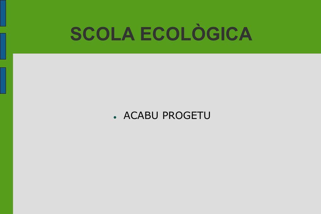 SCOLA ECOLÒGICA ACABU PROGETU