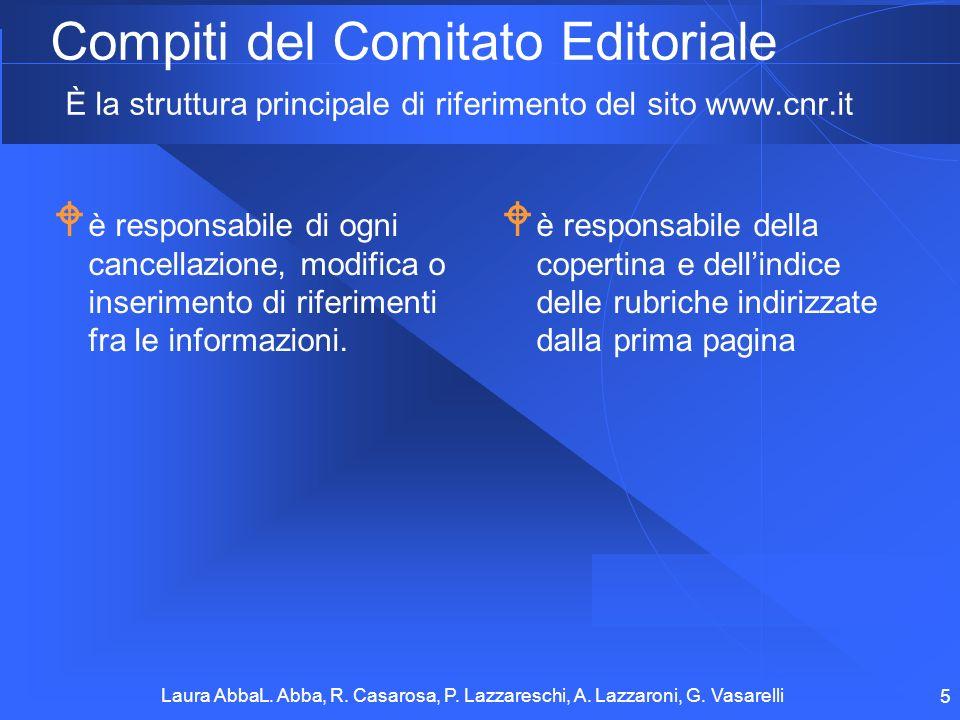 Compiti del Comitato Editoriale È la struttura principale di riferimento del sito www.cnr.it