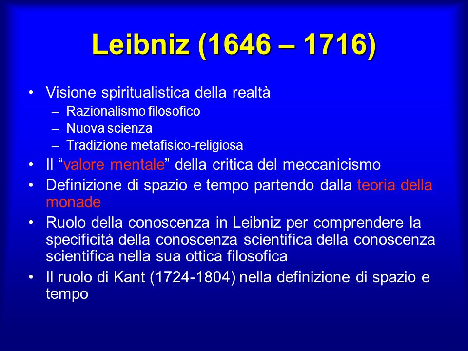 Leibniz (1646 – 1716) Visione spiritualistica della realtà