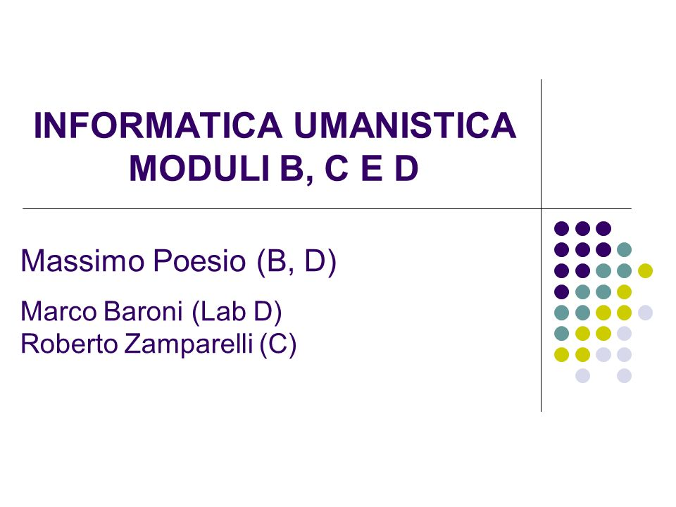 INFORMATICA UMANISTICA MODULI B, C E D
