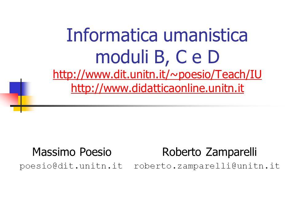 Informatica umanistica moduli B, C e D http://www. dit. unitn