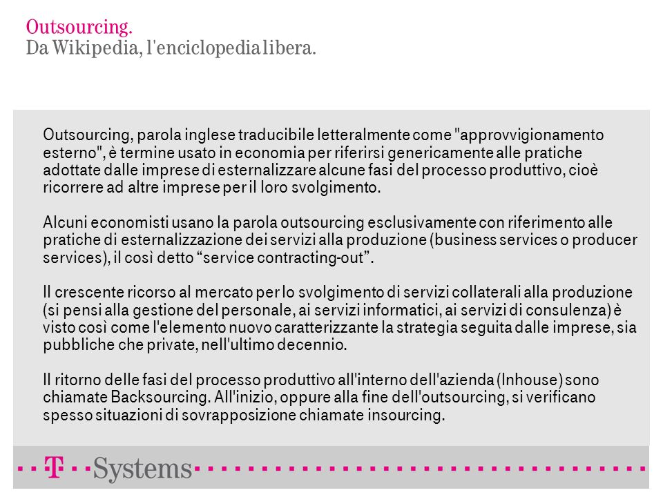 Outsourcing. Da Wikipedia, l enciclopedia libera.