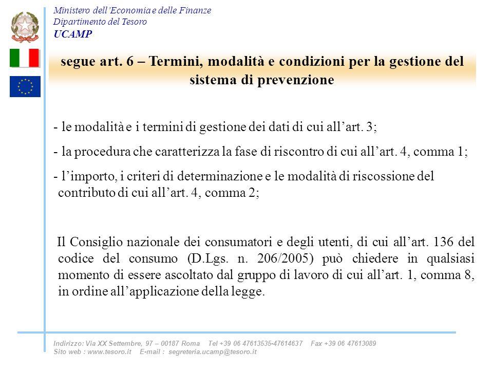 segue art. 6 – Termini, modalità e condizioni per la gestione del sistema di prevenzione