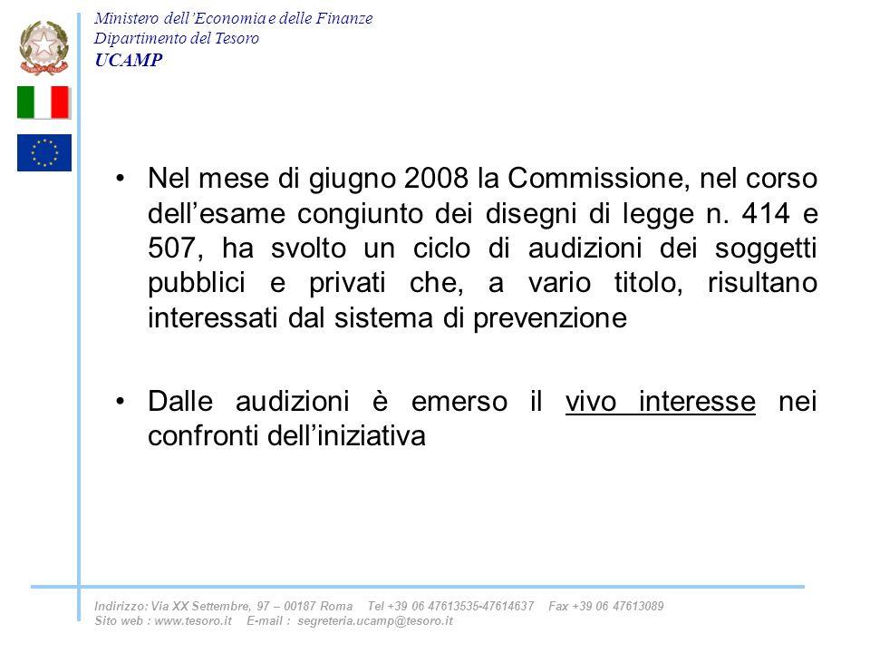 Nel mese di giugno 2008 la Commissione, nel corso dell'esame congiunto dei disegni di legge n. 414 e 507, ha svolto un ciclo di audizioni dei soggetti pubblici e privati che, a vario titolo, risultano interessati dal sistema di prevenzione