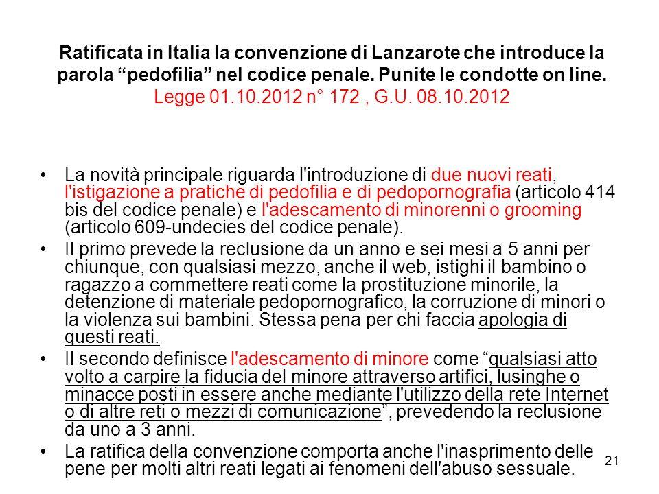 Ratificata in Italia la convenzione di Lanzarote che introduce la parola pedofilia nel codice penale. Punite le condotte on line. Legge 01.10.2012 n° 172 , G.U. 08.10.2012