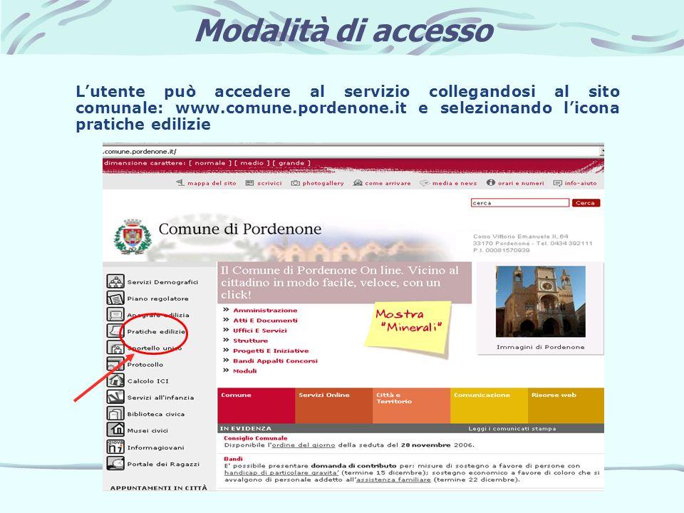 Modalità di accesso L'utente può accedere al servizio collegandosi al sito comunale: www.comune.pordenone.it e selezionando l'icona pratiche edilizie.