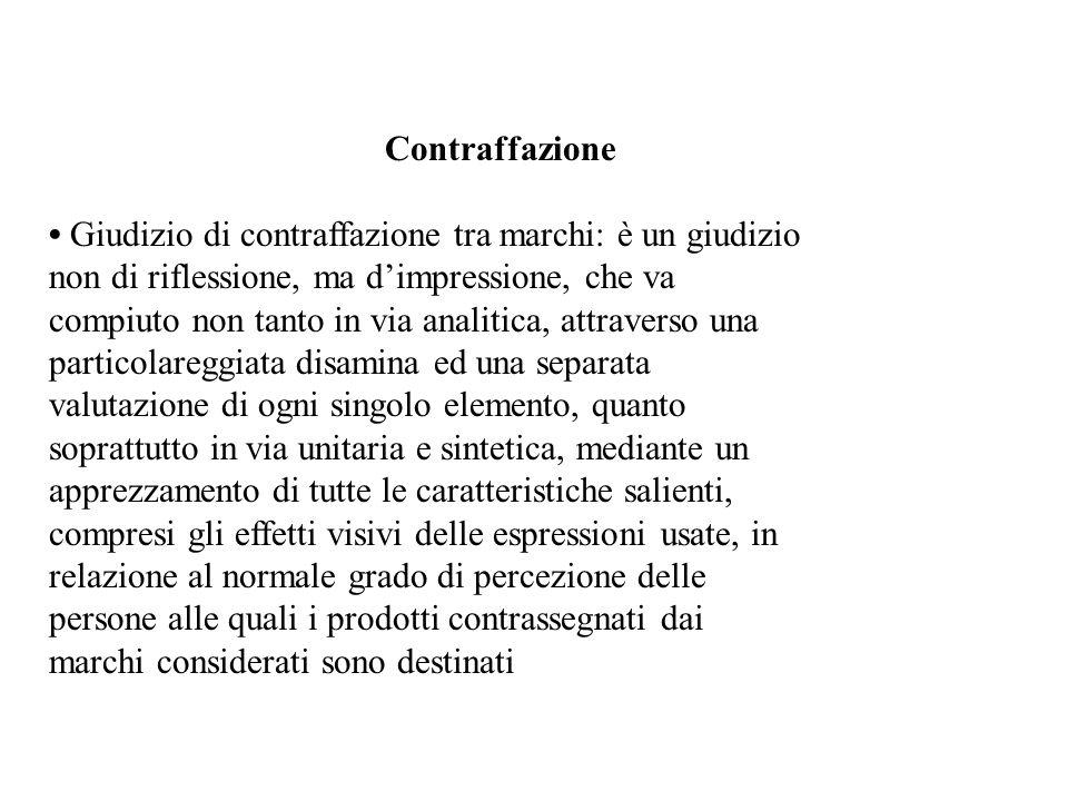 Contraffazione • Giudizio di contraffazione tra marchi: è un giudizio. non di riflessione, ma d'impressione, che va.