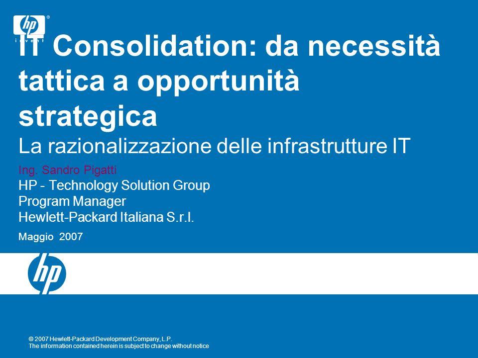 IT Consolidation: da necessità tattica a opportunità strategica La razionalizzazione delle infrastrutture IT