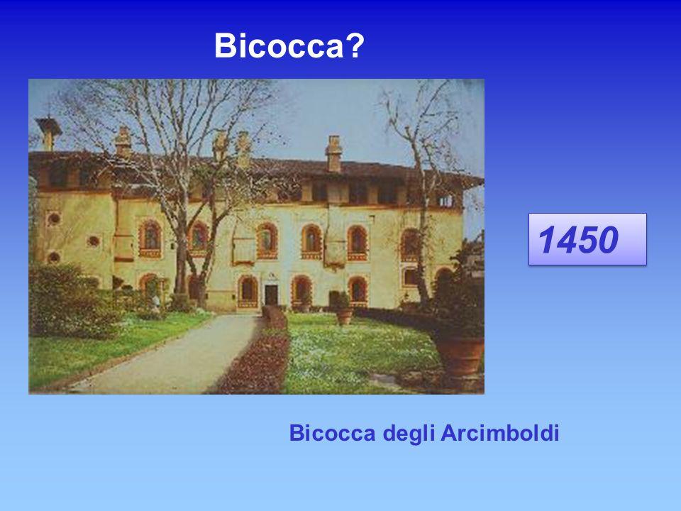Bicocca 1450 Bicocca degli Arcimboldi