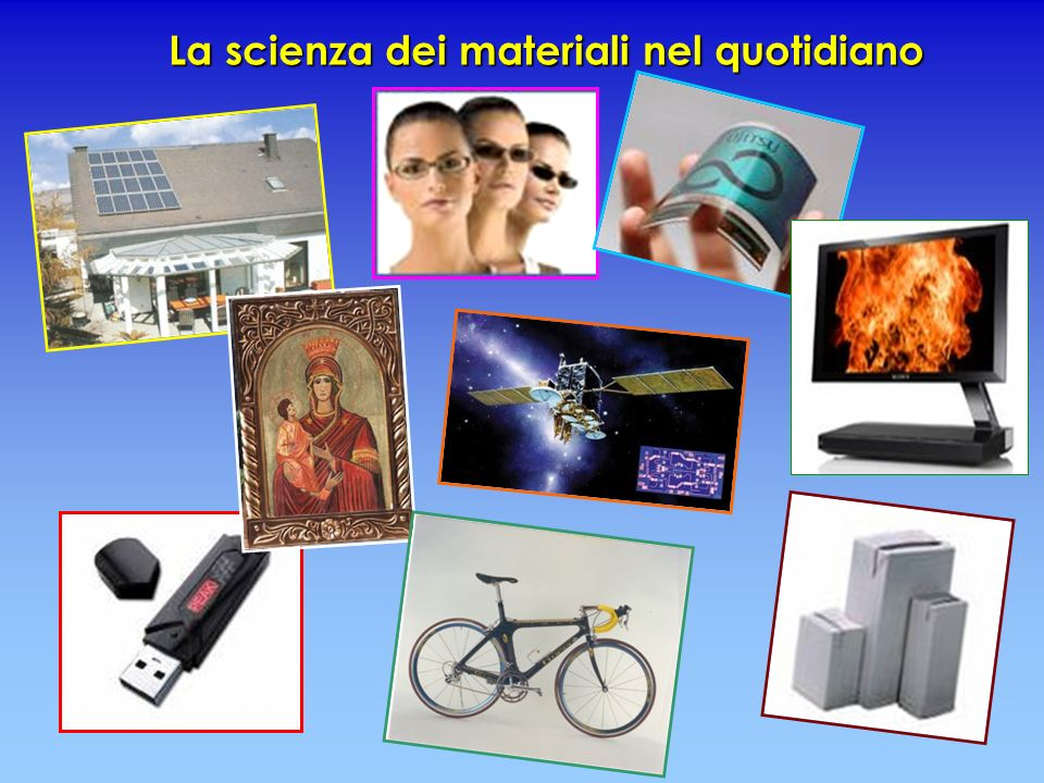 La scienza dei materiali nel quotidiano