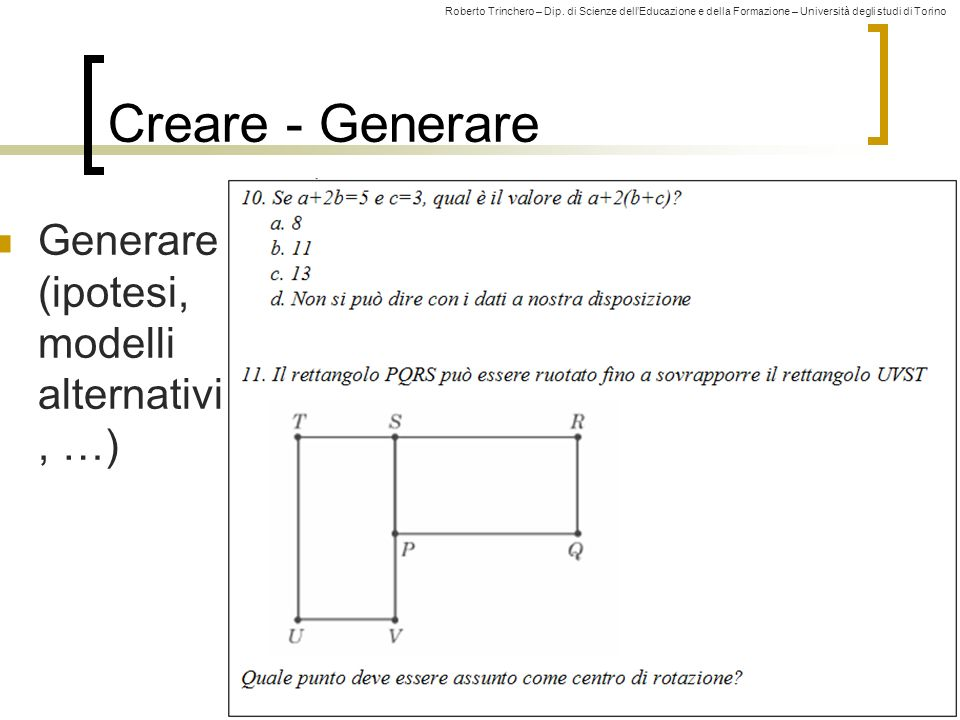 Creare - Generare Generare (ipotesi, modelli alternativi, …)