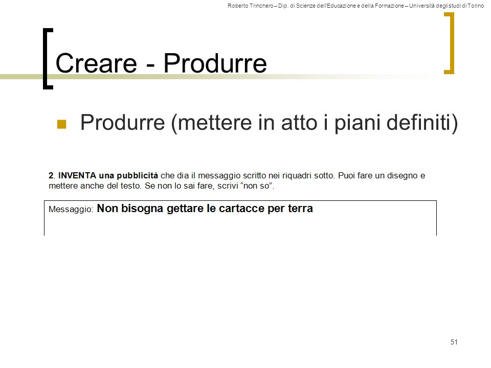 Creare - Produrre Produrre (mettere in atto i piani definiti)